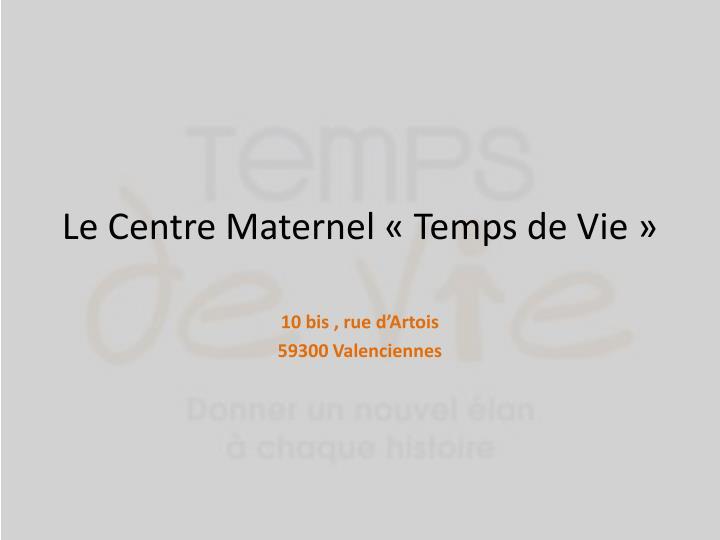 Le Centre Maternel «Temps de Vie»
