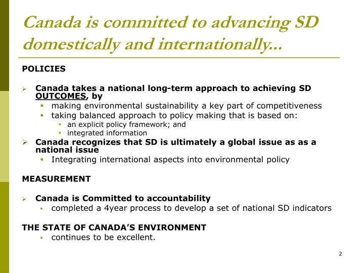 Canada is committed to advancing SD domestically and internationally...