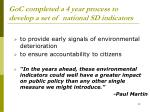 goc completed a 4 year process to develop a set of national sd indicators