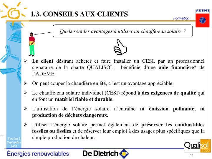 1.3. CONSEILS AUX CLIENTS