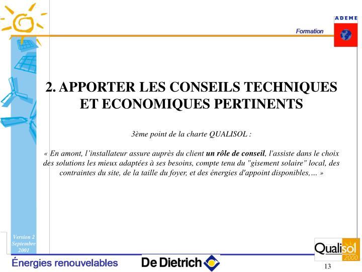 2. APPORTER LES CONSEILS TECHNIQUES ET ECONOMIQUES PERTINENTS