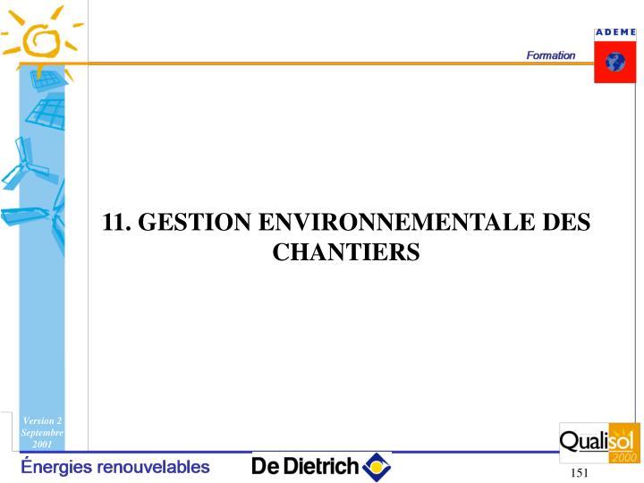11. GESTION ENVIRONNEMENTALE DES CHANTIERS