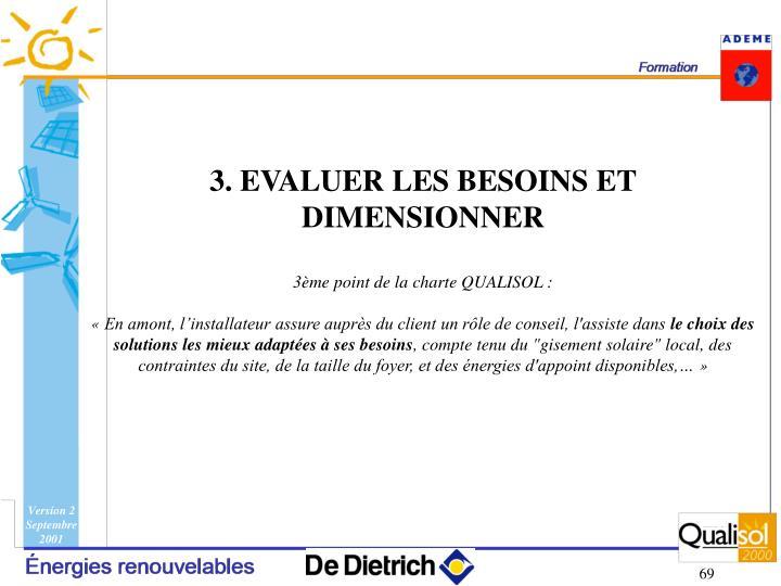 3. EVALUER LES BESOINS ET DIMENSIONNER