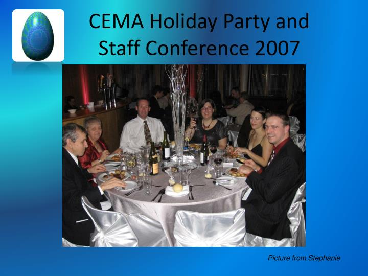 CEMA Holiday Party and Staff Conference 2007