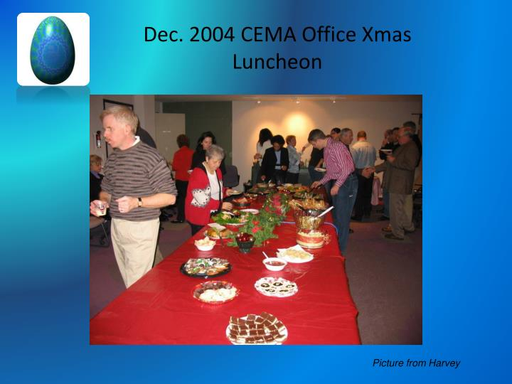 Dec. 2004 CEMA Office Xmas Luncheon