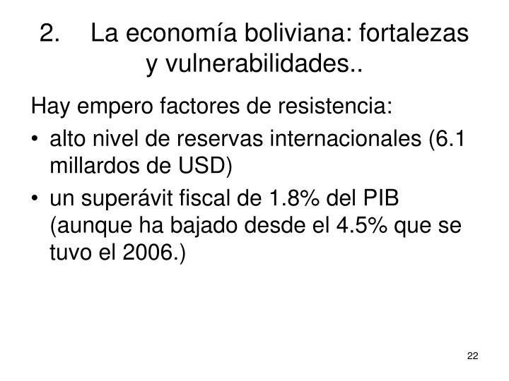 2.La economía boliviana: fortalezas y vulnerabilidades..
