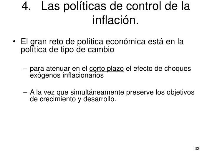 4.Las políticas de control de la inflación.