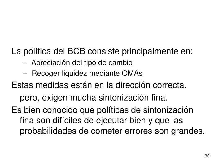 La política del BCB consiste principalmente en: