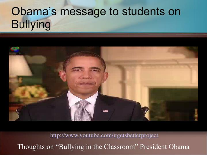 Obama s message to students on bullying