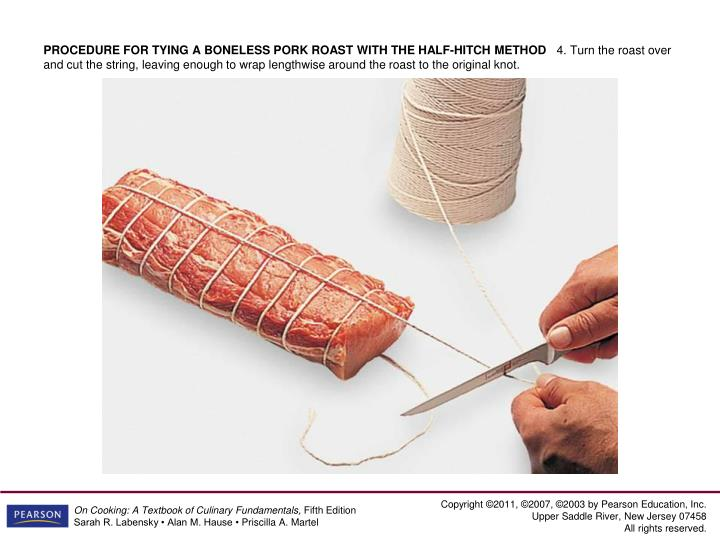 PROCEDURE FOR TYING A BONELESS PORK ROAST WITH THE HALF-HITCH METHOD