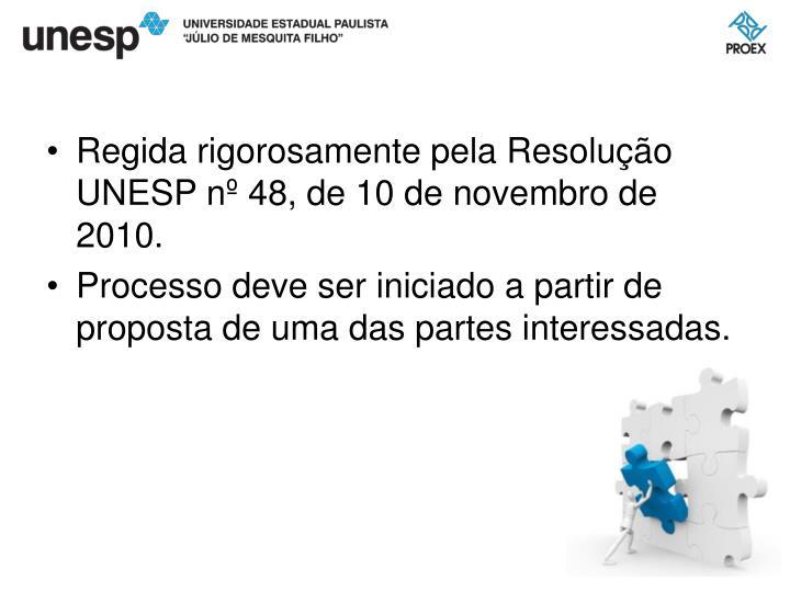 Regida rigorosamente pela Resolução UNESP nº 48, de 10 de novembro de 2010.