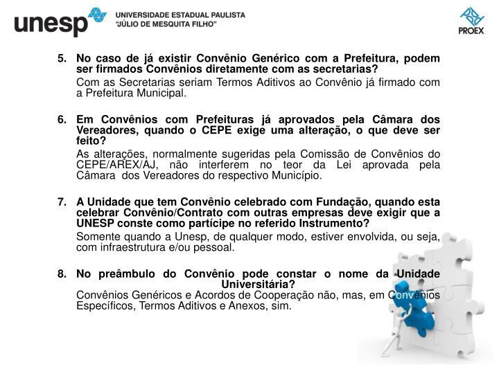 No caso de já existir Convênio Genérico com a Prefeitura, podem ser firmados Convênios diretamente com as secretarias?