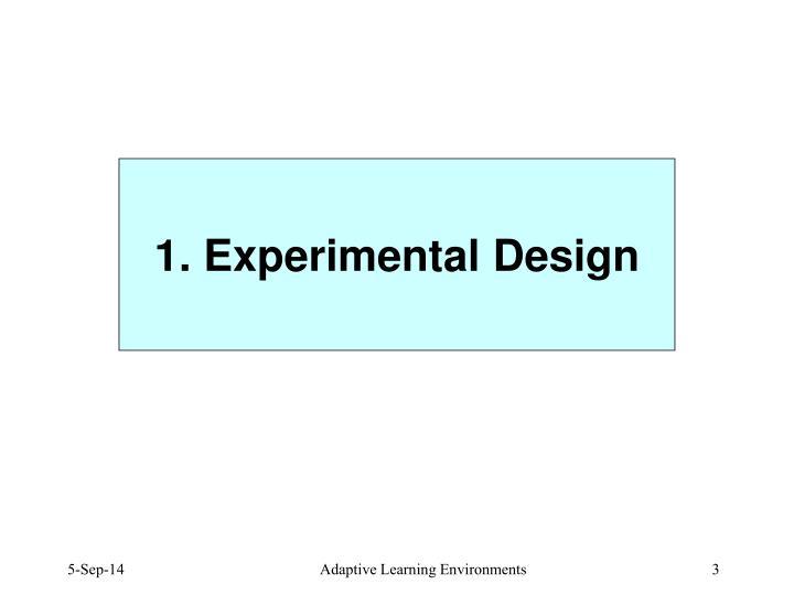 1. Experimental Design