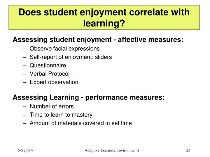 Does student enjoyment correlate with learning?