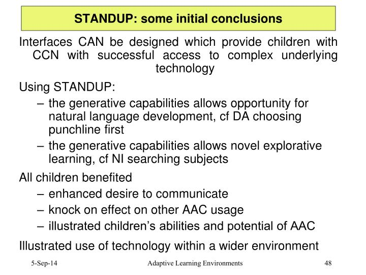 STANDUP: some initial conclusions
