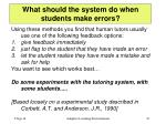 what should the system do when students make errors
