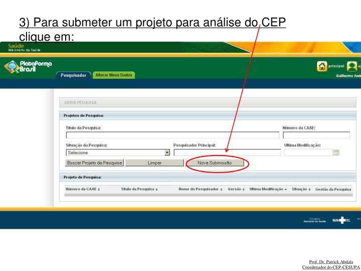 3) Para submeter um projeto para análise do CEP clique em: