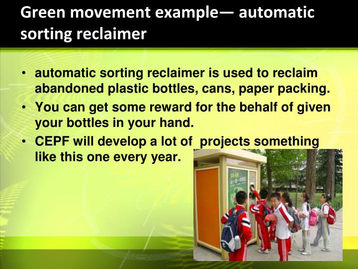 Green movement example— automatic sorting reclaimer