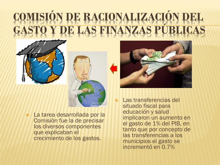 La tarea desarrollada por la Comisión fue la de precisar los diversos componentes que explicaban el crecimiento de los gastos.