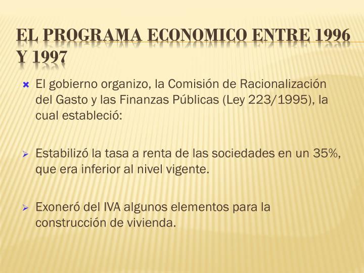 El gobierno organizo, la Comisión de Racionalización del Gasto y las Finanzas Públicas (Ley 223/1995), la cual estableció: