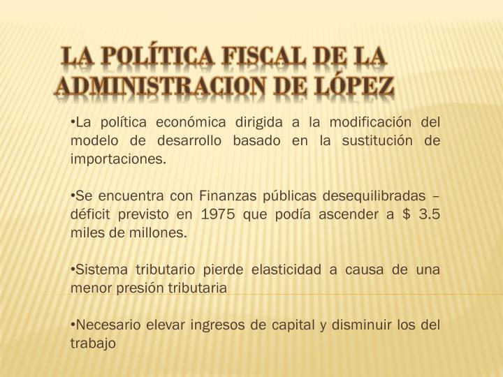 LA POLÍTICA FISCAL DE LA ADMINISTRACION DE LÓPEZ