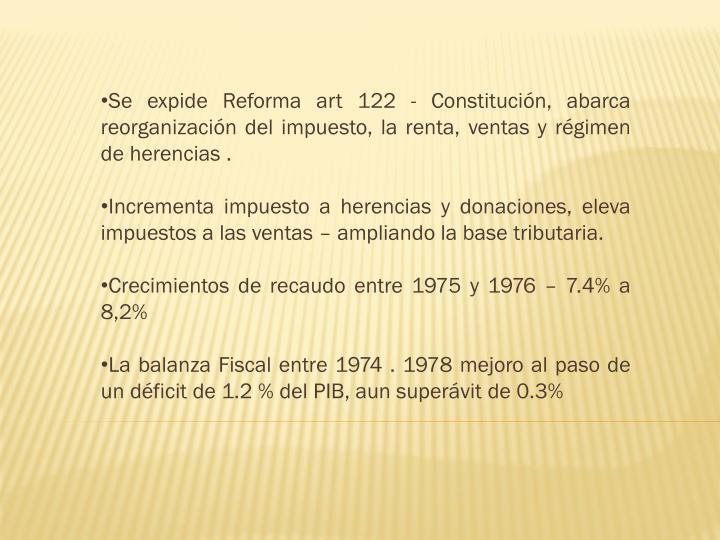 Se expide Reforma art 122 - Constitución, abarca reorganización del impuesto, la renta, ventas y régimen de herencias .