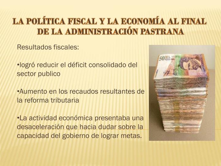 LA POLÍTICA FISCAL Y LA ECONOMÍA AL FINAL