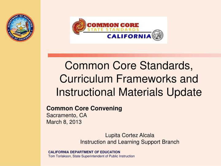 Common Core Standards, Curriculum Frameworks and Instructional Materials Update