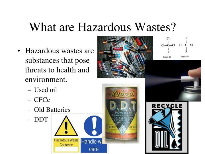 What are Hazardous Wastes?