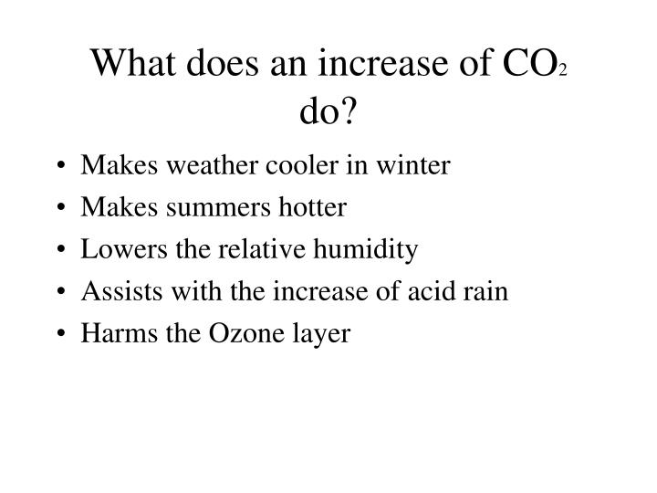 What does an increase of CO