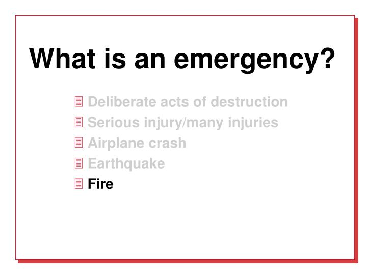 What is an emergency?