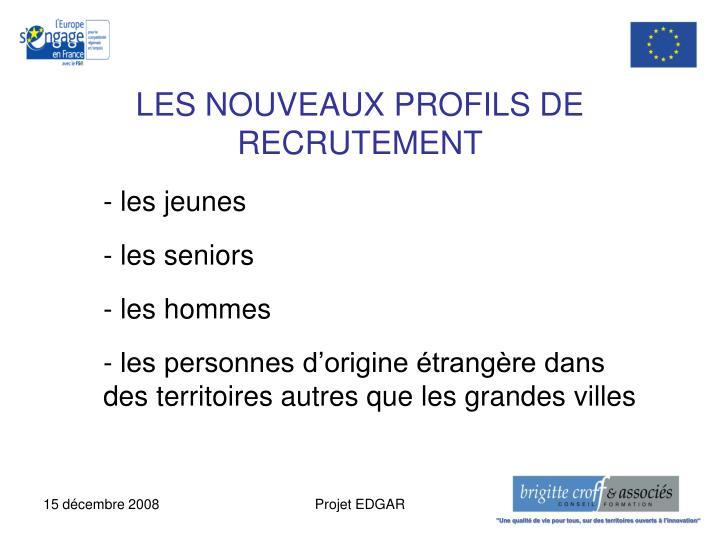 LES NOUVEAUX PROFILS DE RECRUTEMENT