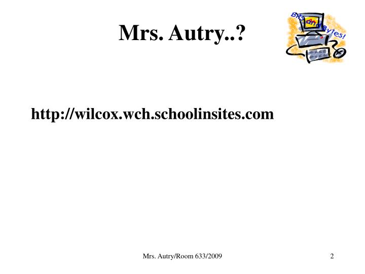 Mrs. Autry..?