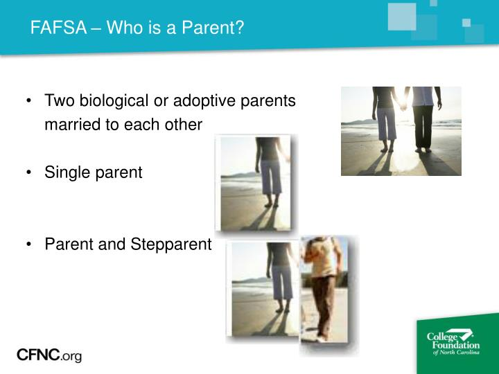 FAFSA – Who is a Parent?