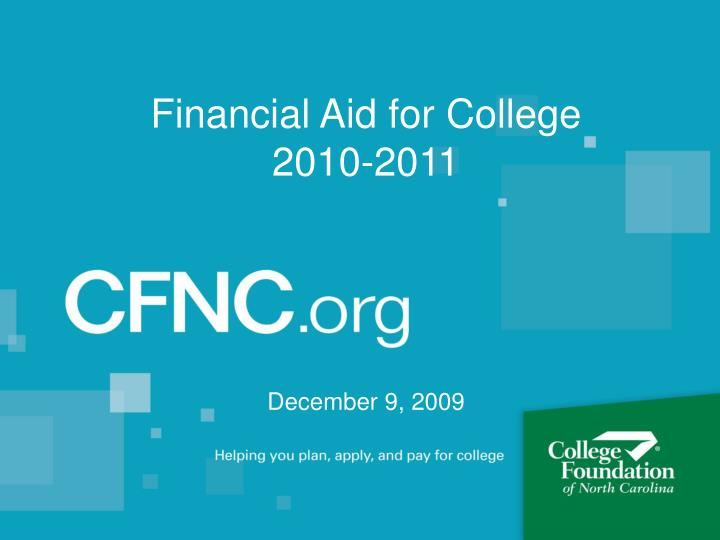 Financial aid for college 2010 2011 december 9 2009