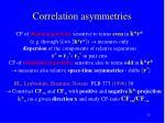 correlation asymmetries