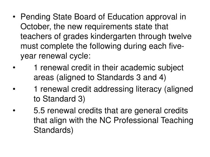 Pending State Board of Education approval in October, the new requirements state that teachers of gr...