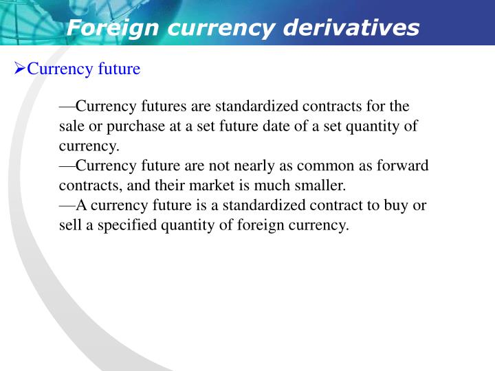 Foreign currency derivatives