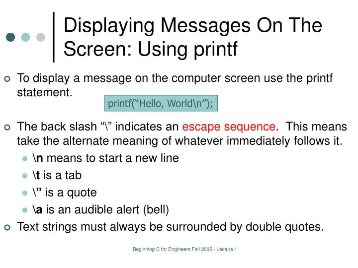 Displaying Messages On The Screen: Using printf
