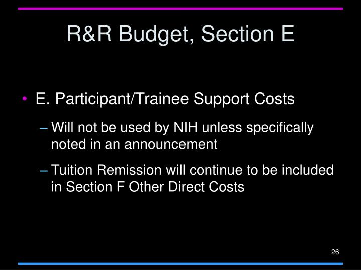 R&R Budget, Section E