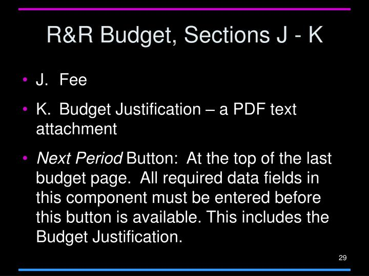 R&R Budget, Sections J - K