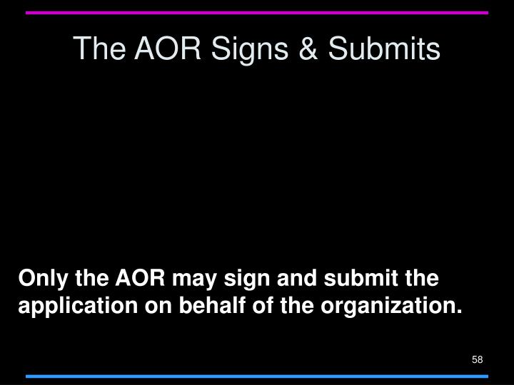 The AOR Signs & Submits