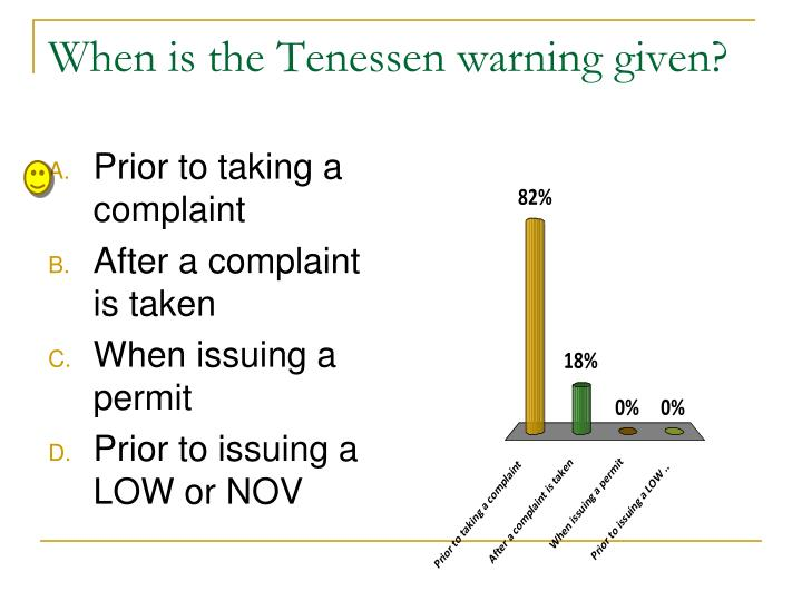 When is the Tenessen warning given?
