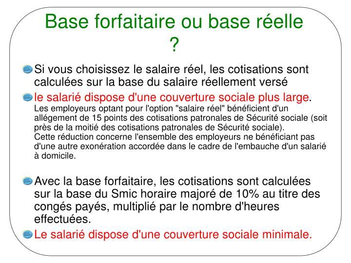 Base forfaitaire ou base réelle ?