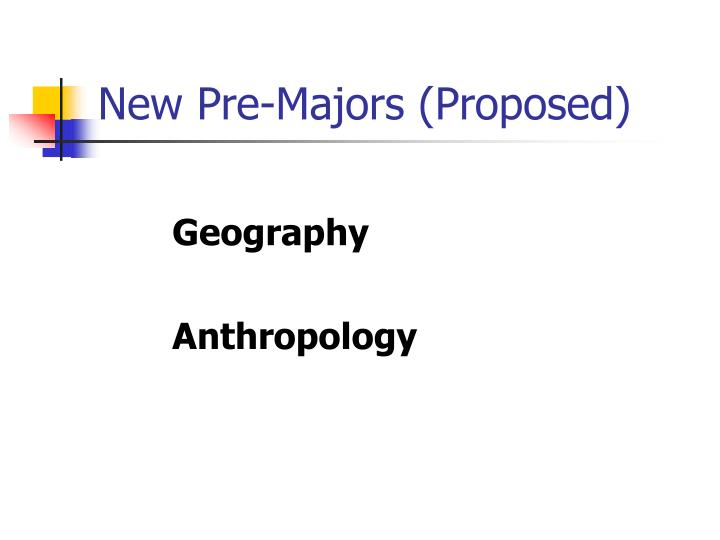 New Pre-Majors (Proposed)