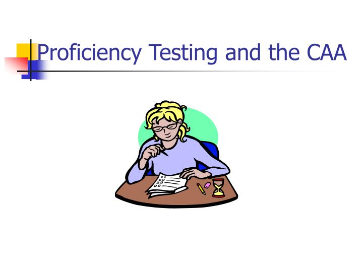 Proficiency Testing and the CAA