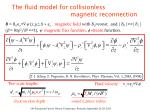 the fluid model for collisionless magnetic reconnection1