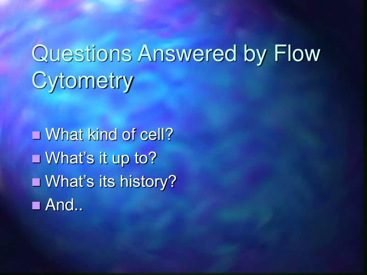 Questions Answered by Flow Cytometry