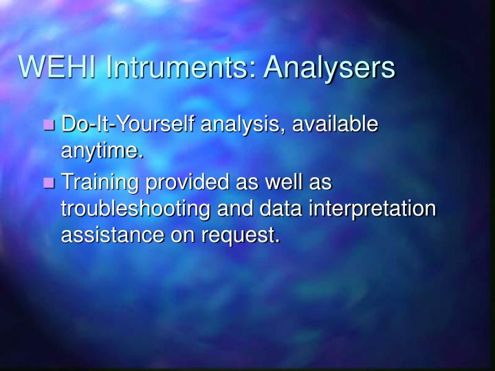 WEHI Intruments: Analysers