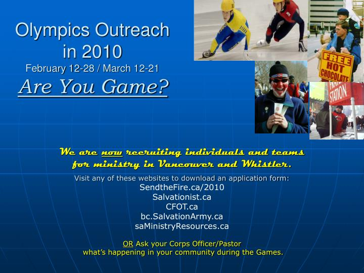 Olympics outreach in 2010 february 12 28 march 12 21 are you game